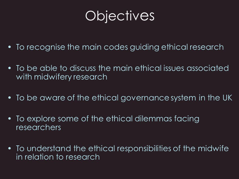 Objectives To recognise the main codes guiding ethical research
