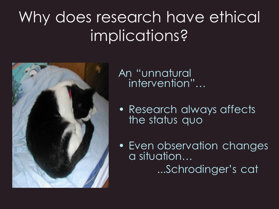 Why does research have ethical implications