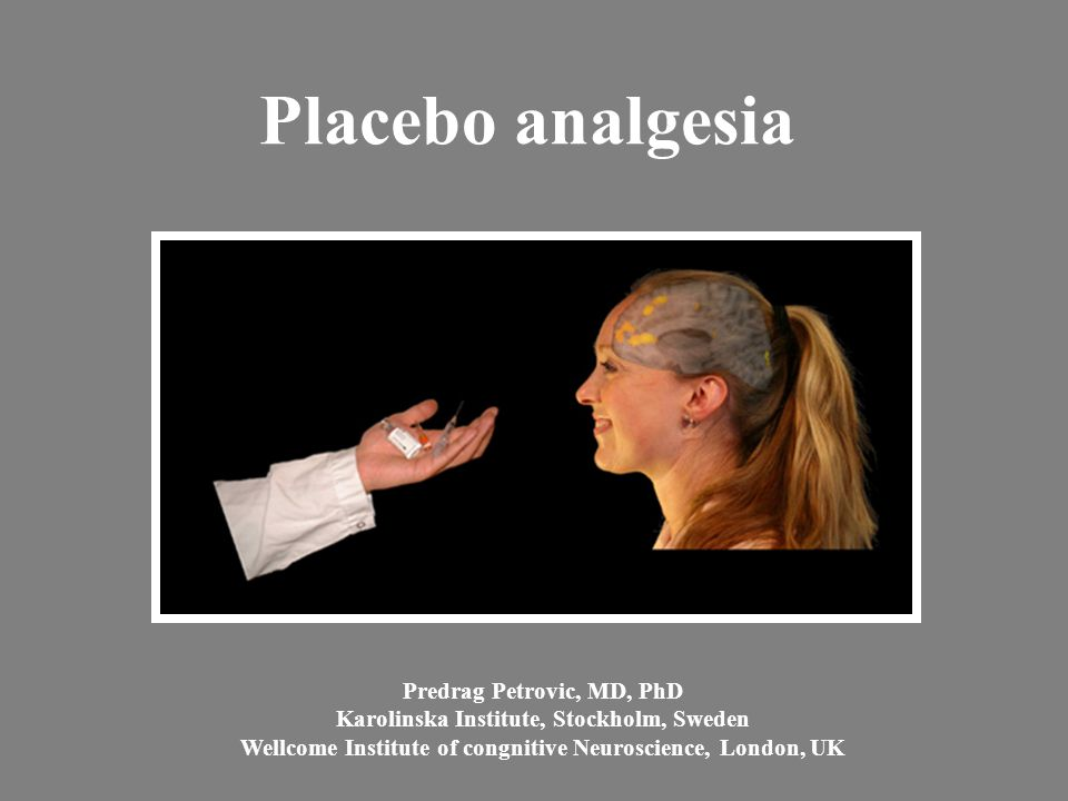 Placebo analgesia Predrag Petrovic, MD, PhD