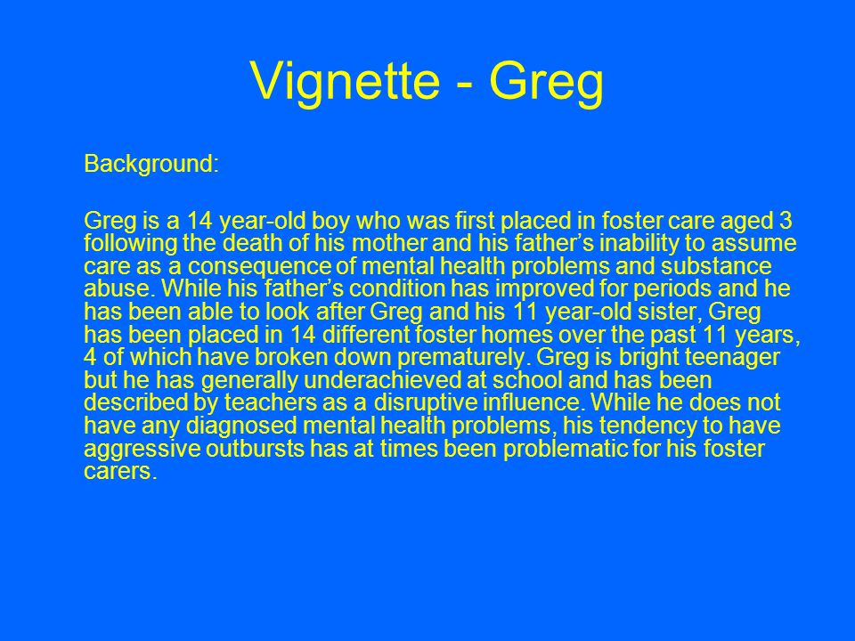 Vignette - Greg Background: