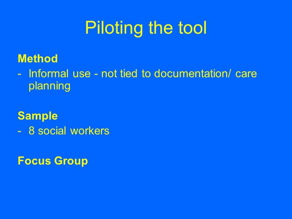 Piloting the tool Method