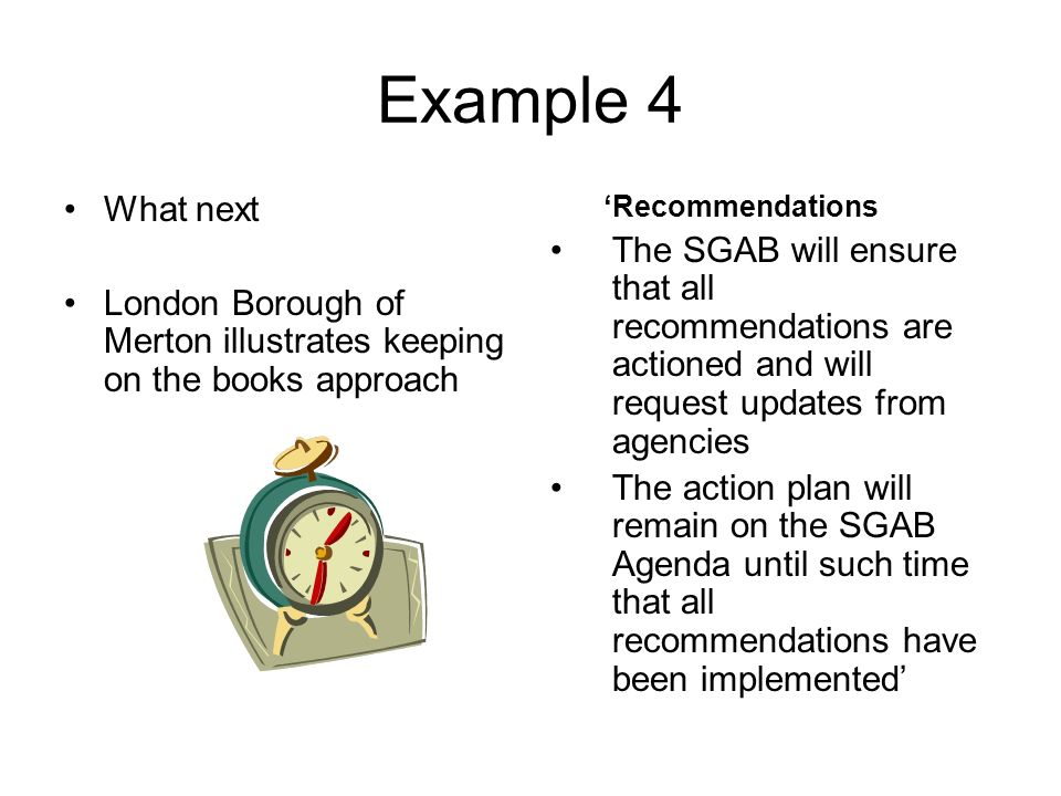 Example 4 What next. London Borough of Merton illustrates keeping on the books approach. 'Recommendations.