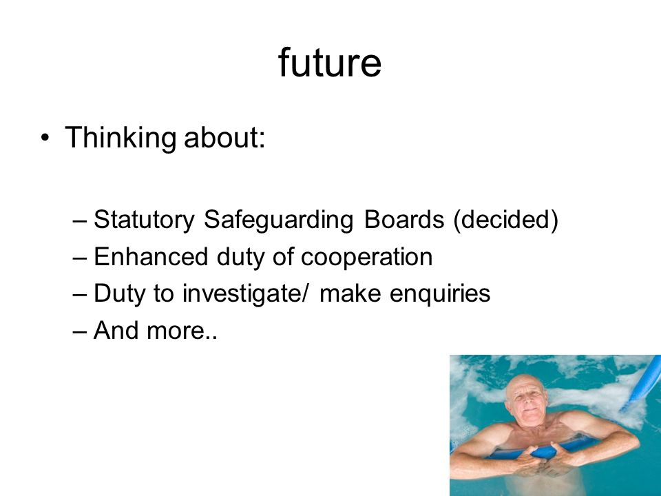 future Thinking about: Statutory Safeguarding Boards (decided)