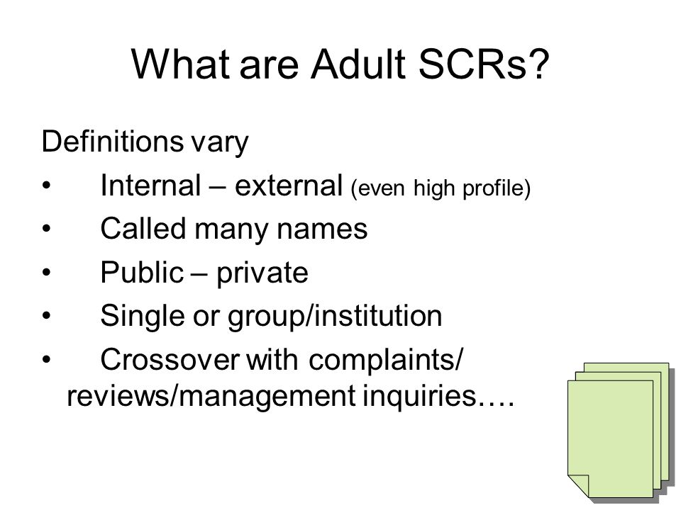 What are Adult SCRs Definitions vary