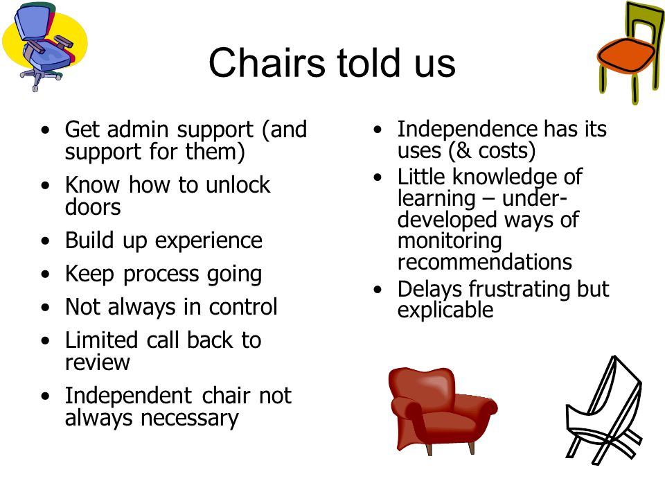 Chairs told us Get admin support (and support for them)
