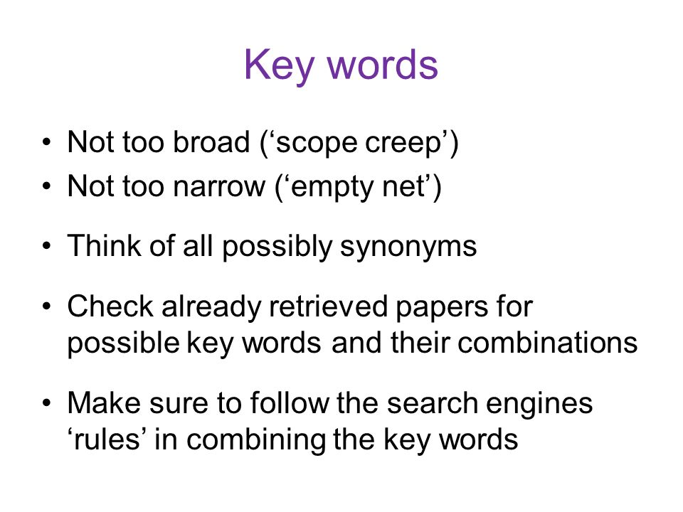 Key words Not too broad ('scope creep') Not too narrow ('empty net')