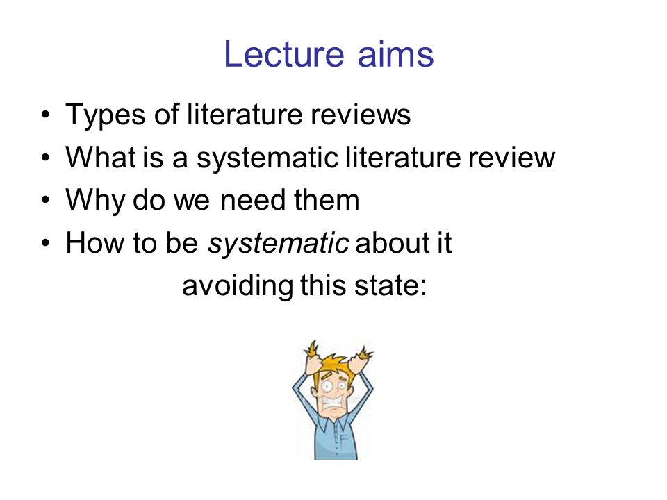 Lecture aims Types of literature reviews