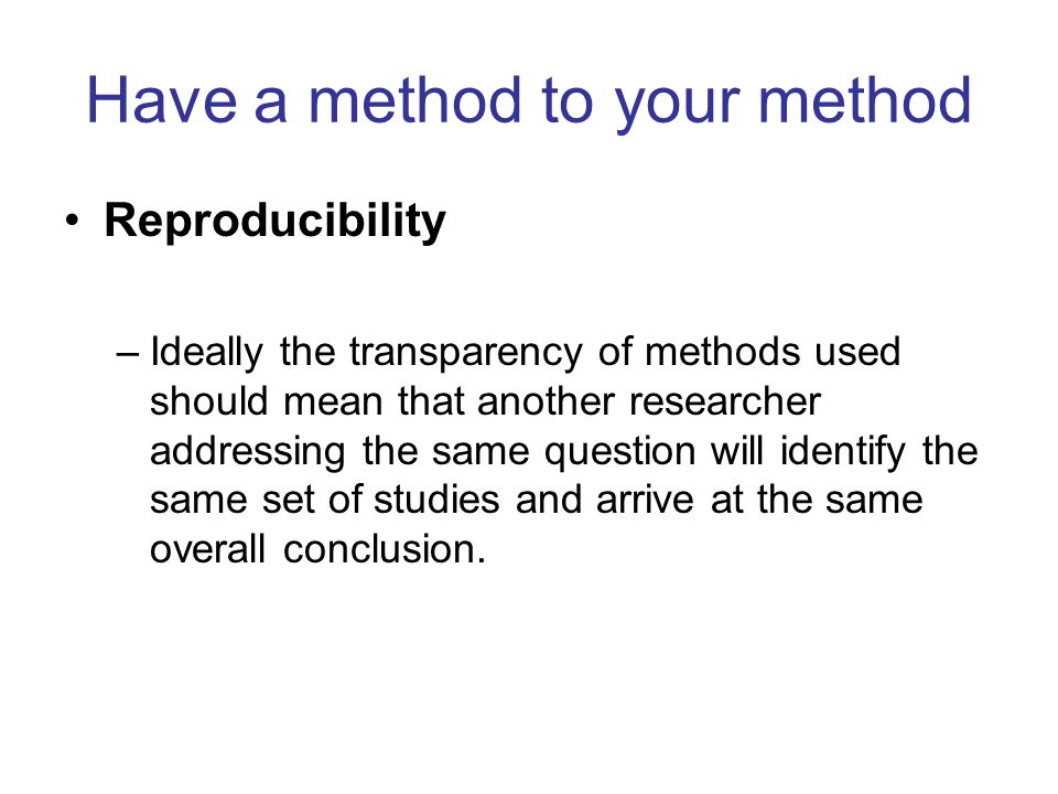 Have a method to your method