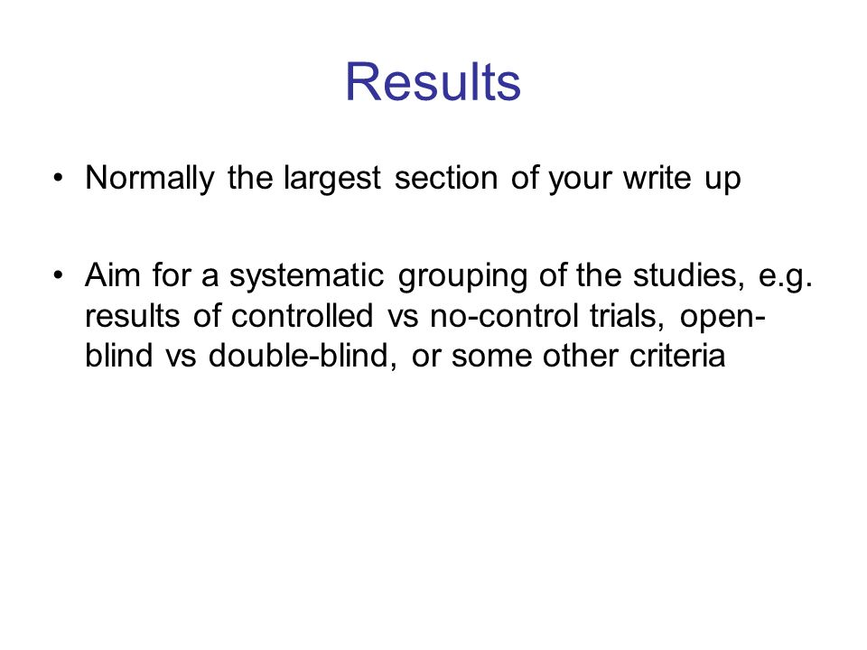 Results Normally the largest section of your write up