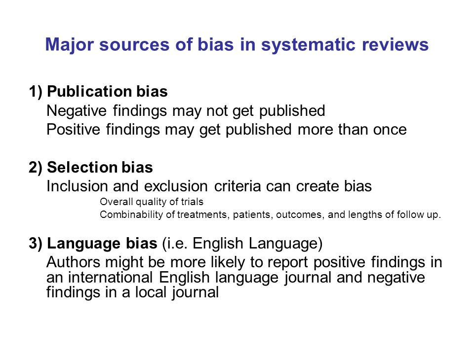 Major sources of bias in systematic reviews
