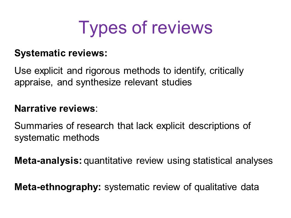 Types of reviews Systematic reviews: