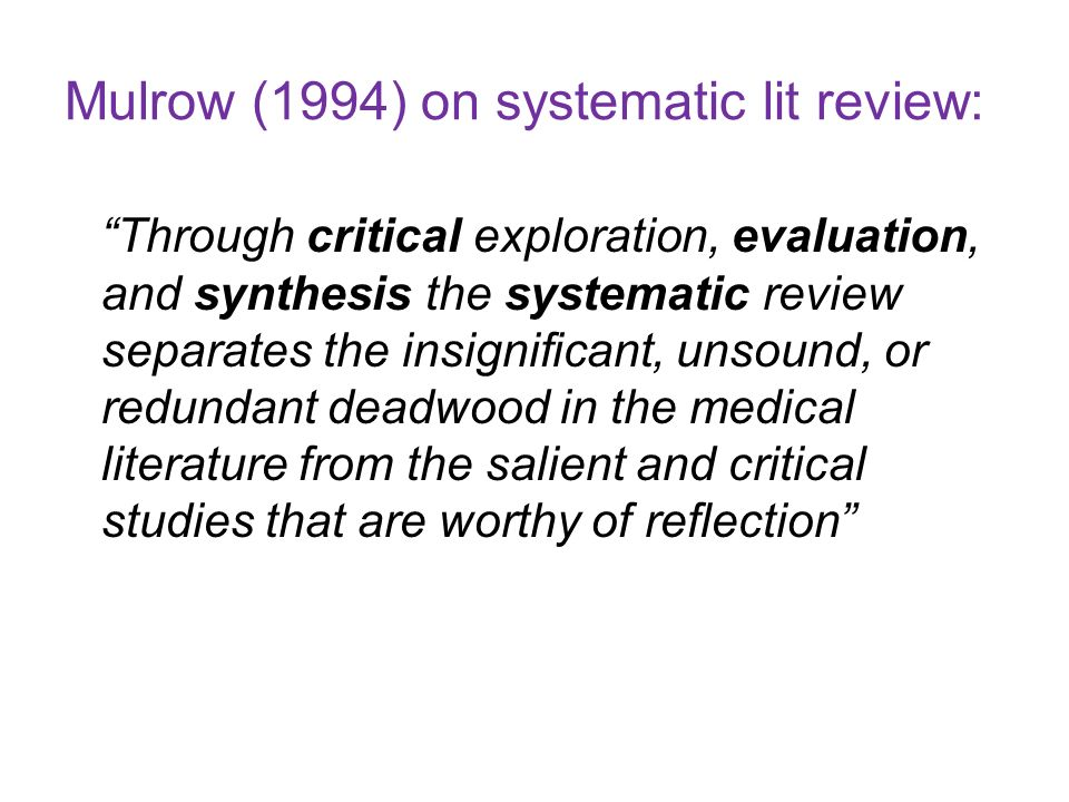 Mulrow (1994) on systematic lit review: