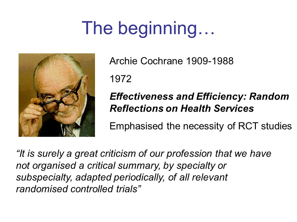 The beginning… Archie Cochrane 1909-1988 1972