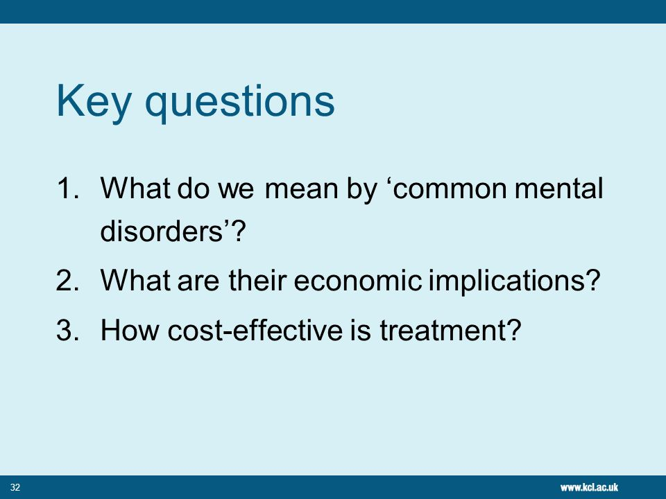 Key questions What do we mean by 'common mental disorders'