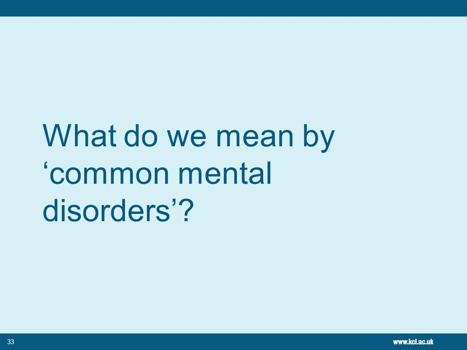 What do we mean by 'common mental disorders'