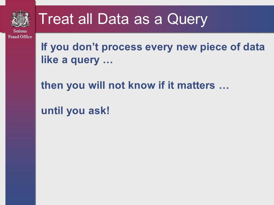 Treat all Data as a Query