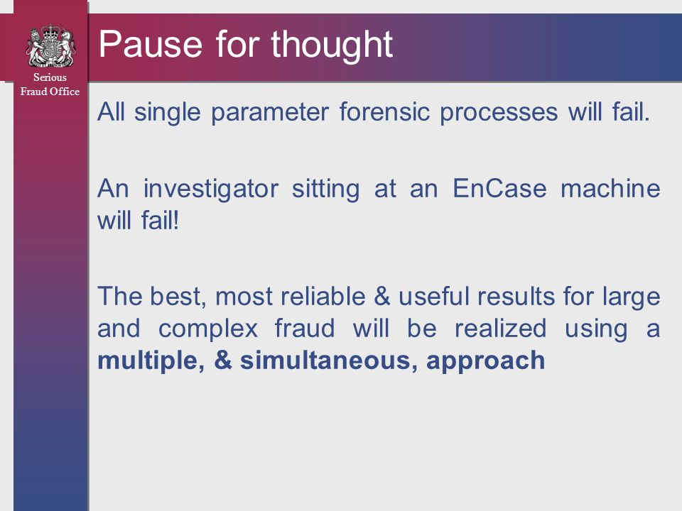Pause for thought All single parameter forensic processes will fail.