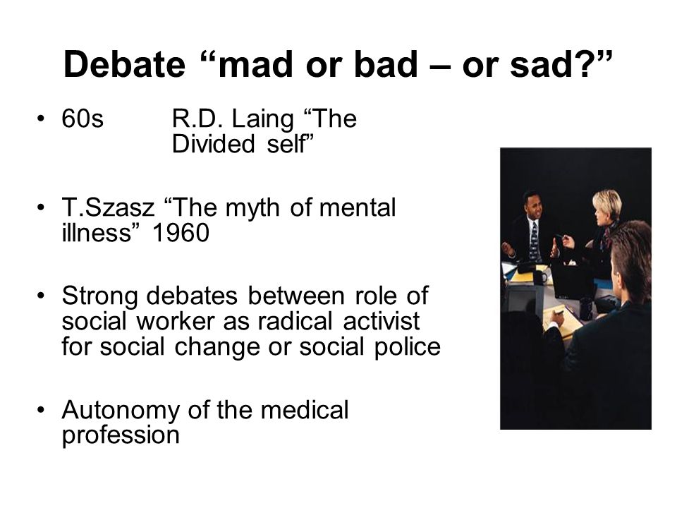 Debate mad or bad – or sad