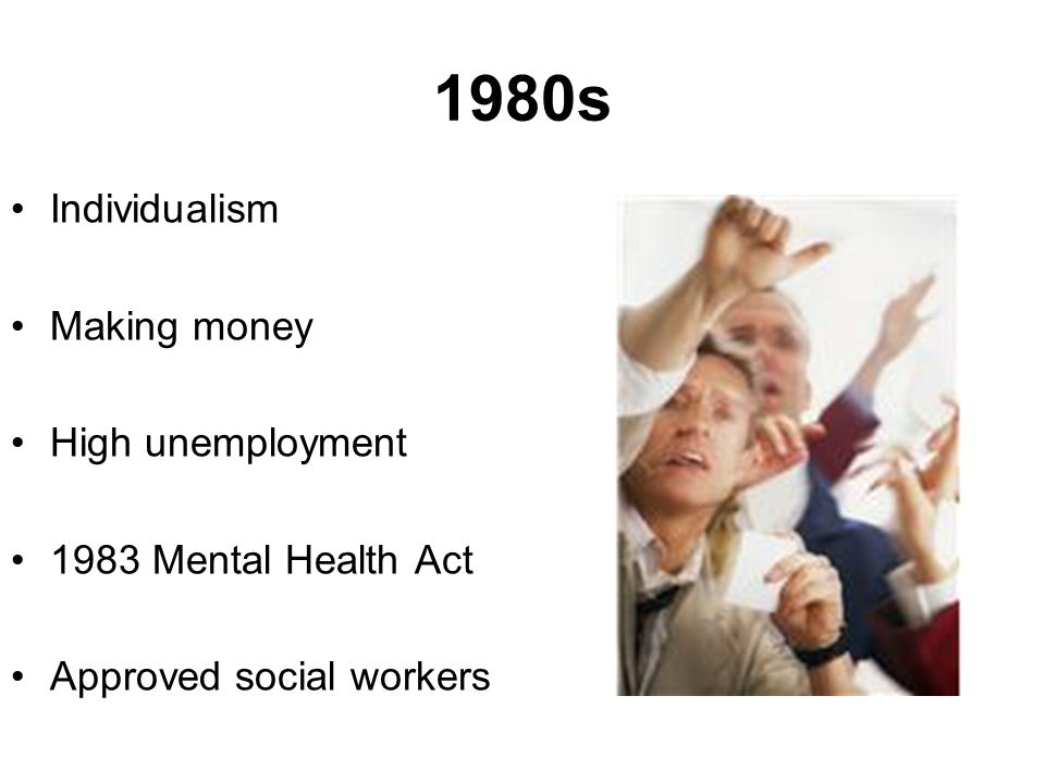 1980s Individualism Making money High unemployment