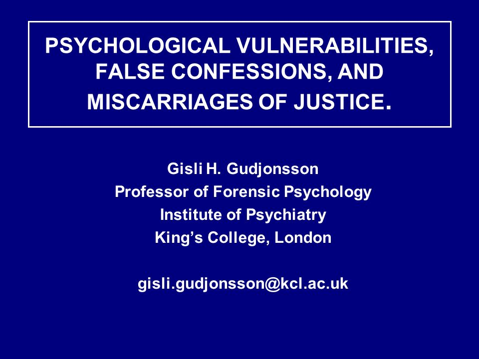 Professor of Forensic Psychology Institute of Psychiatry