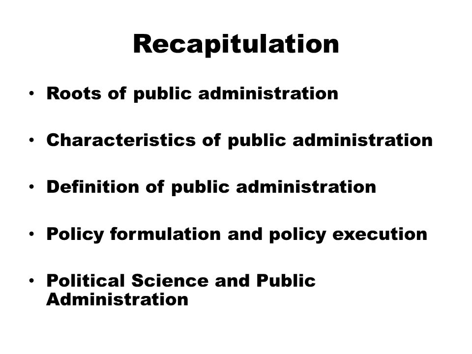 Recapitulation Roots of public administration