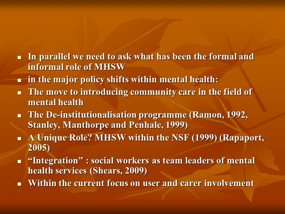 In parallel we need to ask what has been the formal and informal role of MHSW