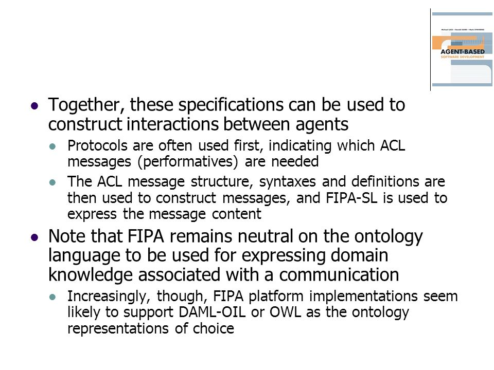 Together, these specifications can be used to construct interactions between agents