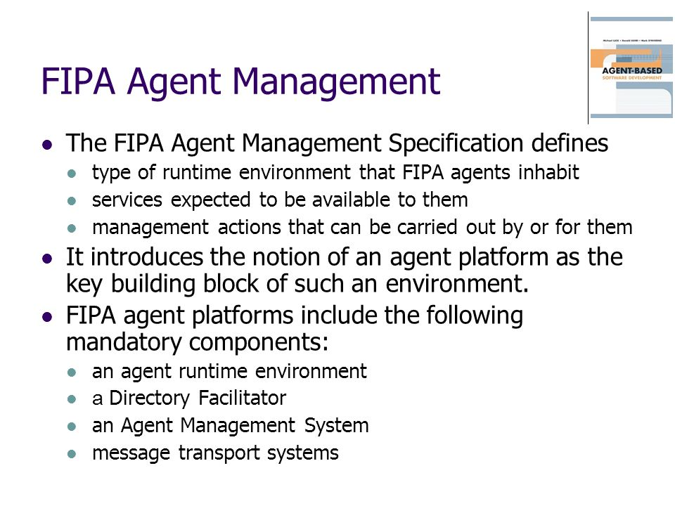 FIPA Agent Management The FIPA Agent Management Specification defines