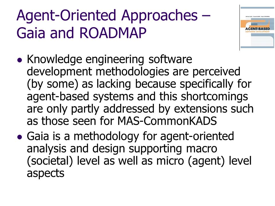 Agent-Oriented Approaches – Gaia and ROADMAP