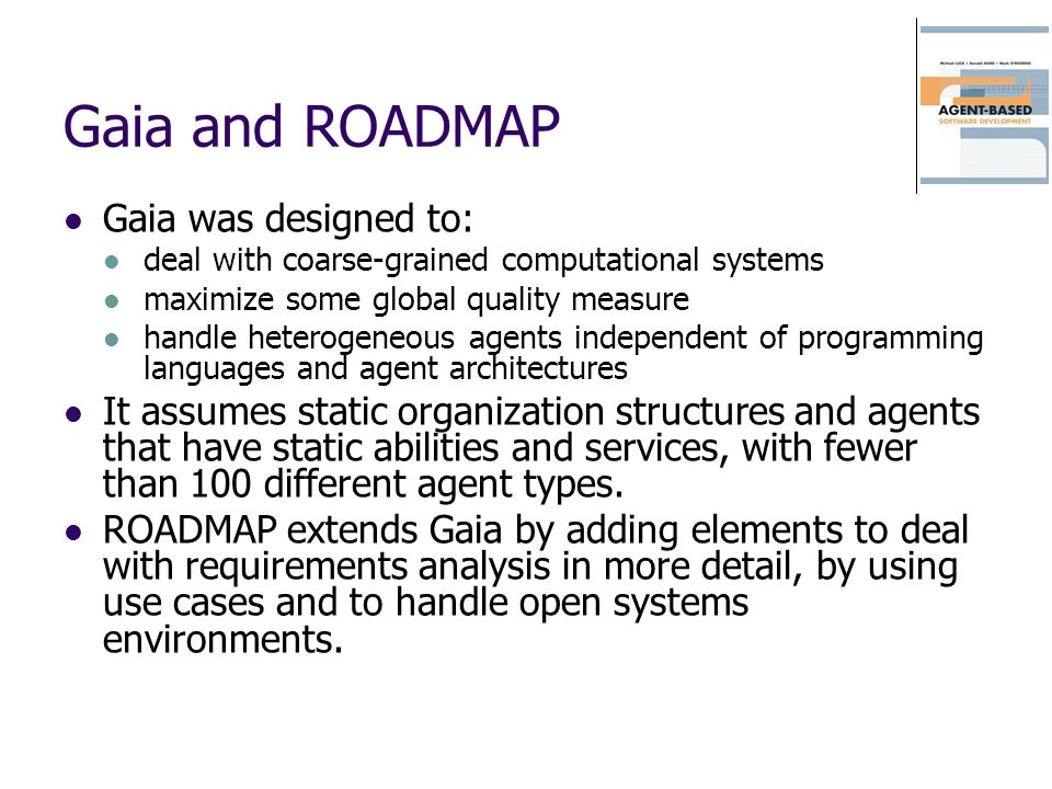 Gaia and ROADMAP Gaia was designed to: