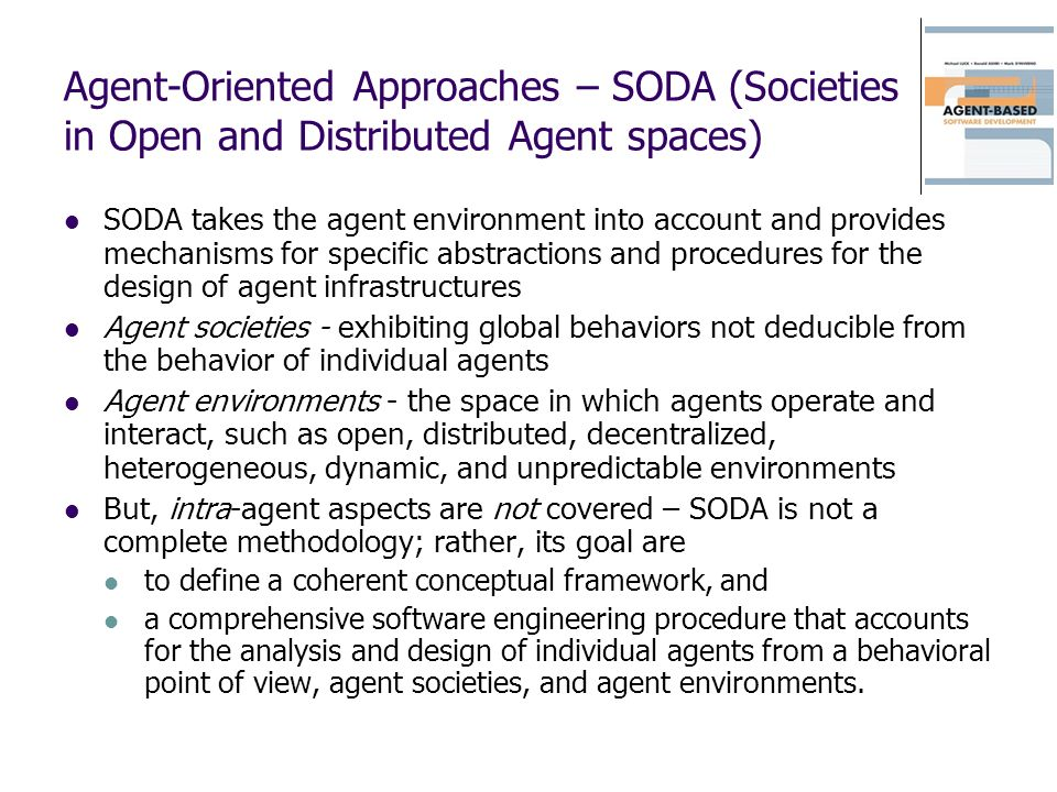 Agent-Oriented Approaches – SODA (Societies in Open and Distributed Agent spaces)