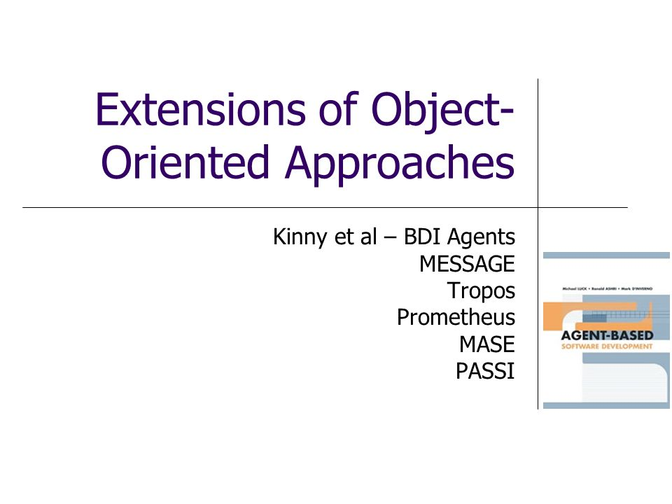 Extensions of Object-Oriented Approaches