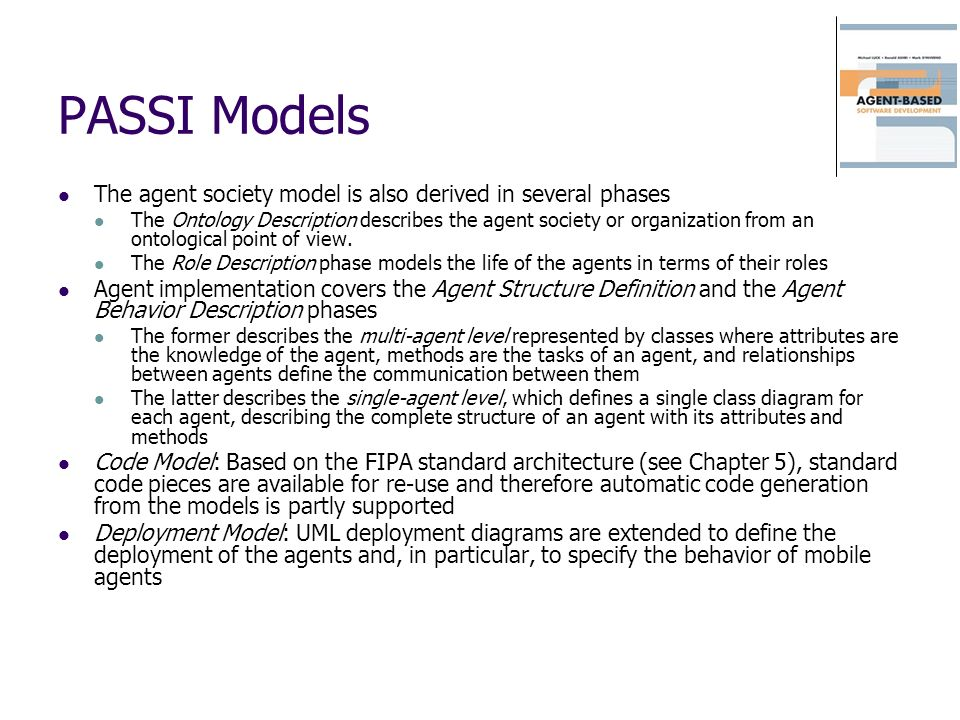 PASSI Models The agent society model is also derived in several phases