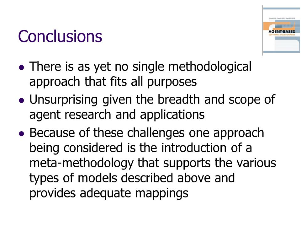 Conclusions There is as yet no single methodological approach that fits all purposes.