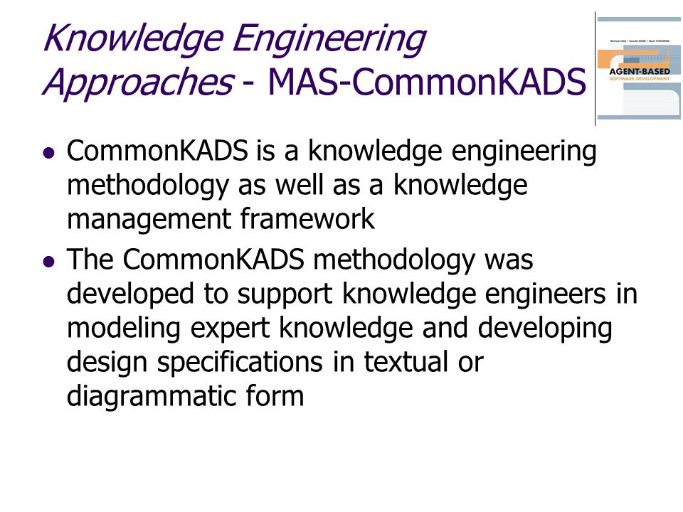Knowledge Engineering Approaches - MAS-CommonKADS