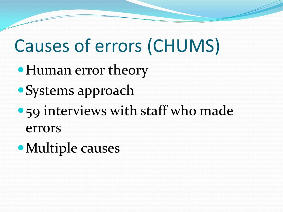 Causes of errors (CHUMS)