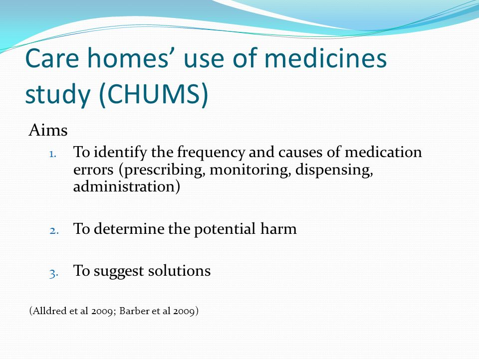 Care homes' use of medicines study (CHUMS)