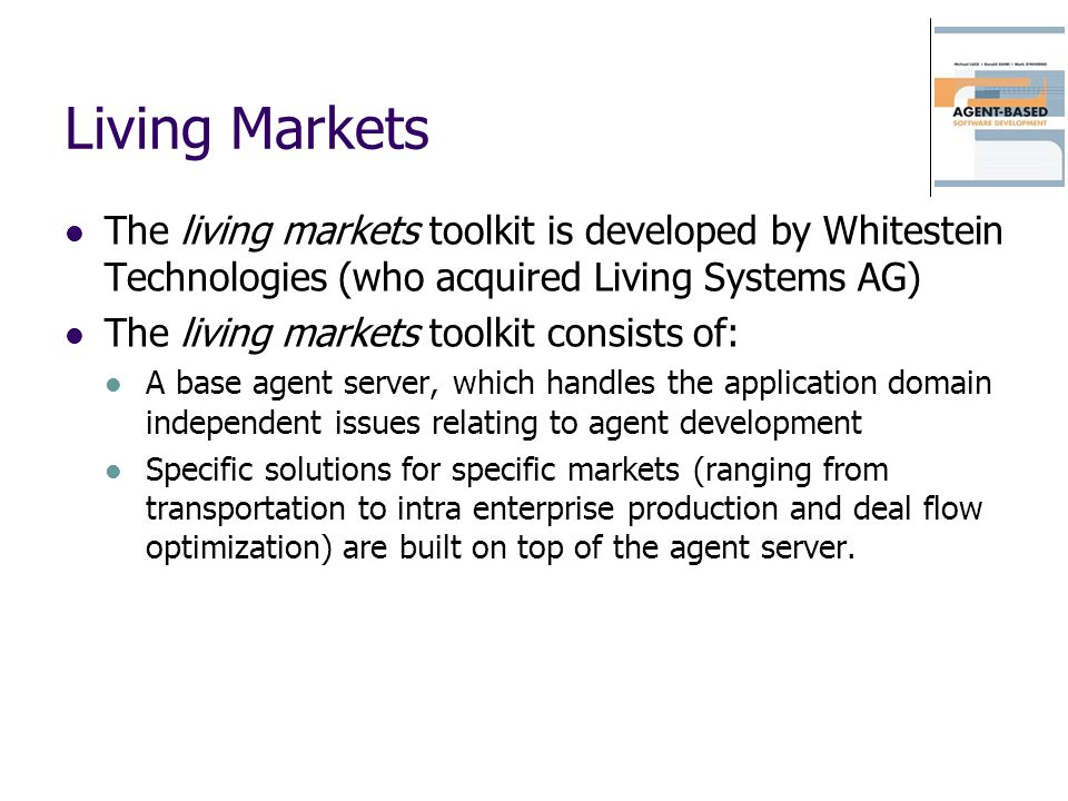 Living Markets The living markets toolkit is developed by Whitestein Technologies (who acquired Living Systems AG)