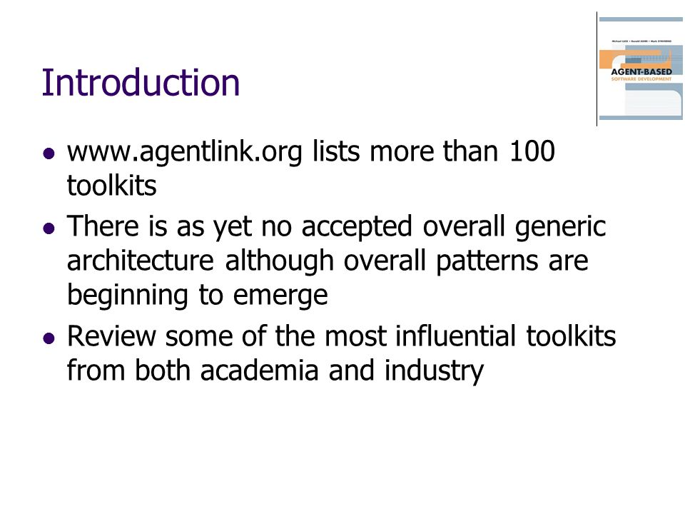 Introduction www.agentlink.org lists more than 100 toolkits