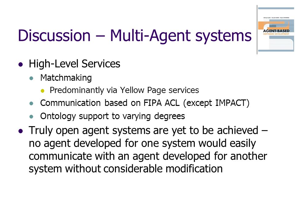 Discussion – Multi-Agent systems