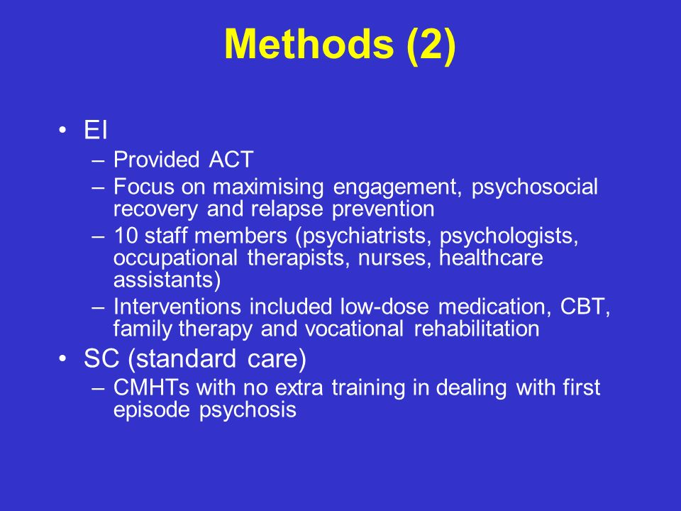 Methods (2) EI SC (standard care) Provided ACT