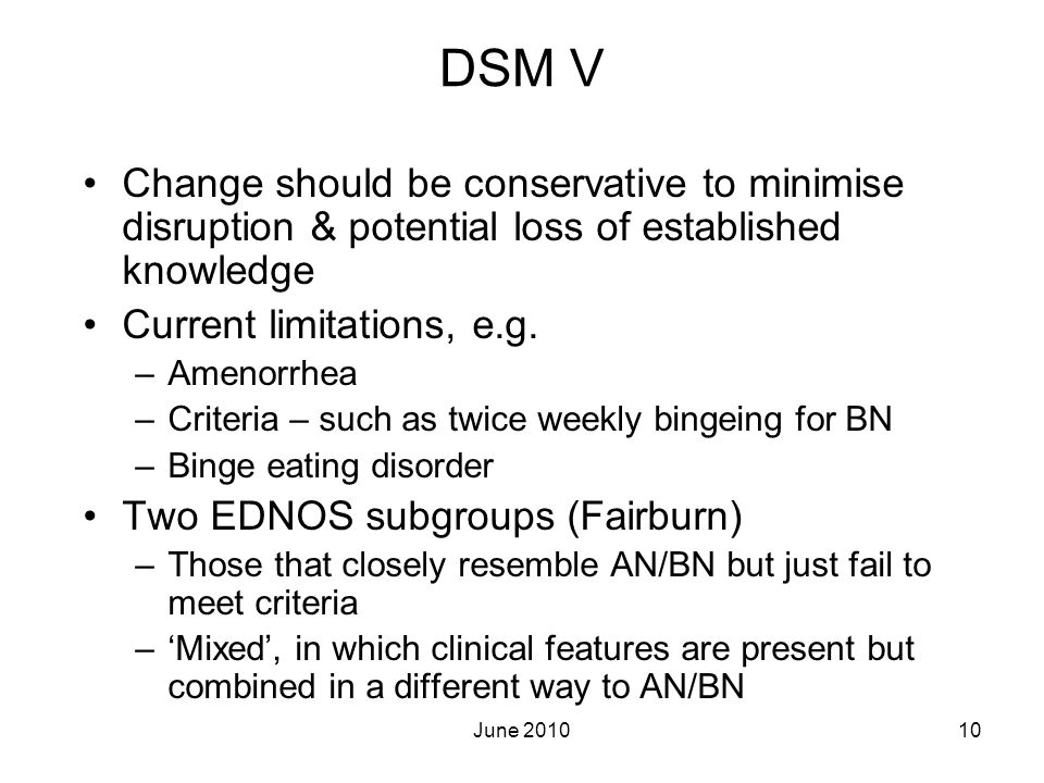 DSM V Change should be conservative to minimise disruption & potential loss of established knowledge.