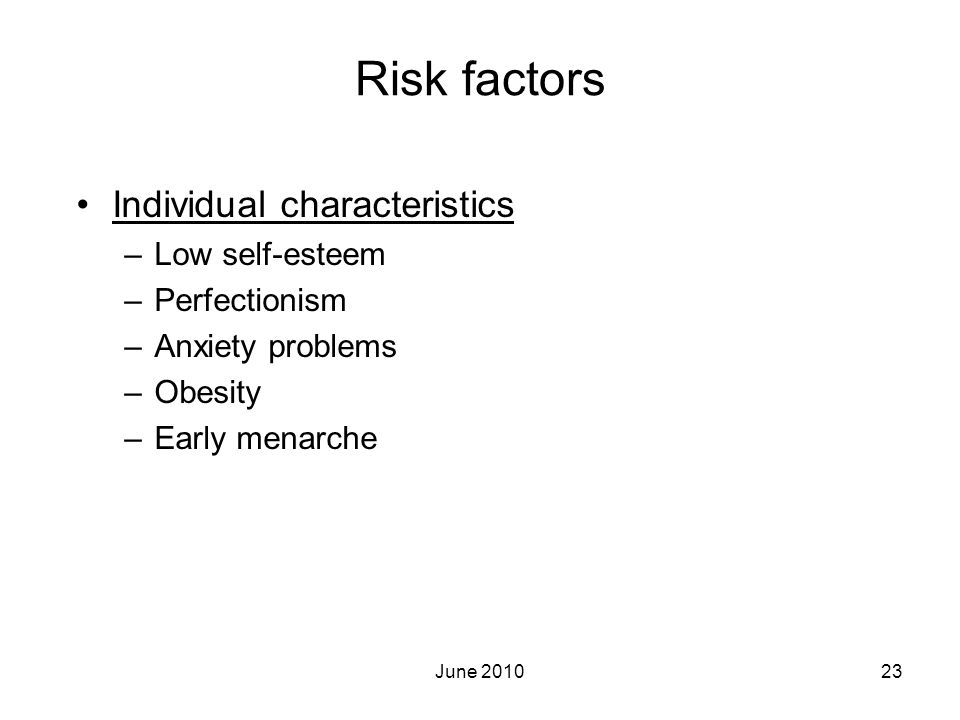 Risk factors Individual characteristics Low self-esteem Perfectionism