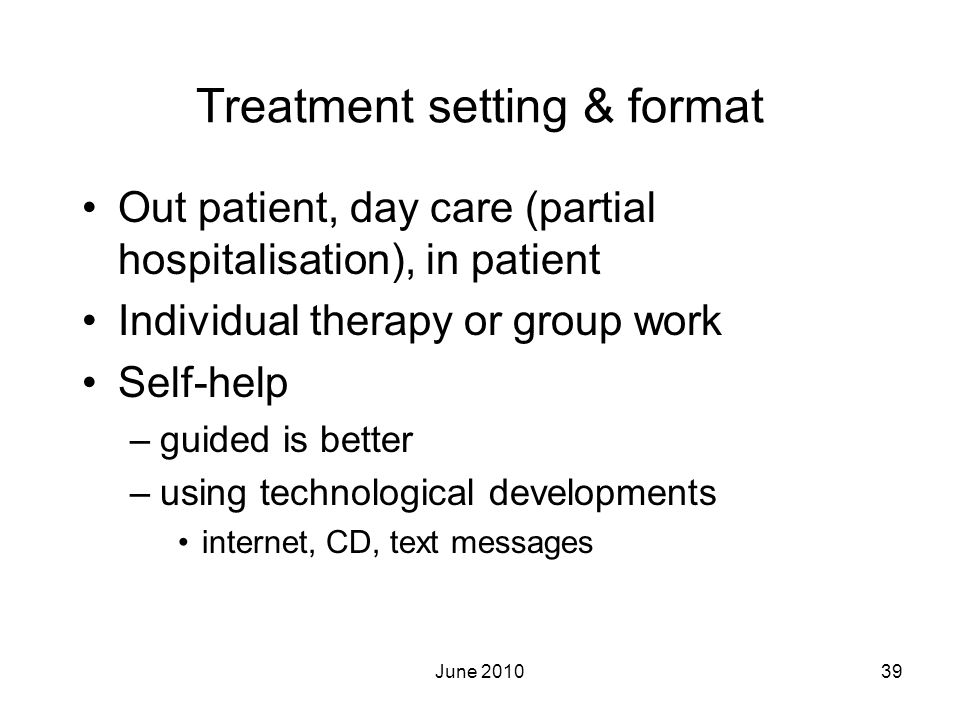 Treatment setting & format