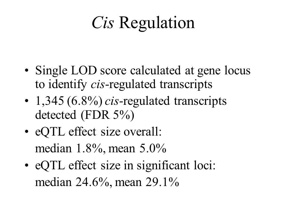 Cis Regulation Single LOD score calculated at gene locus to identify cis-regulated transcripts.