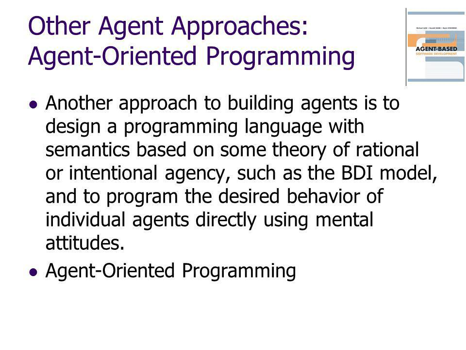 Other Agent Approaches: Agent-Oriented Programming