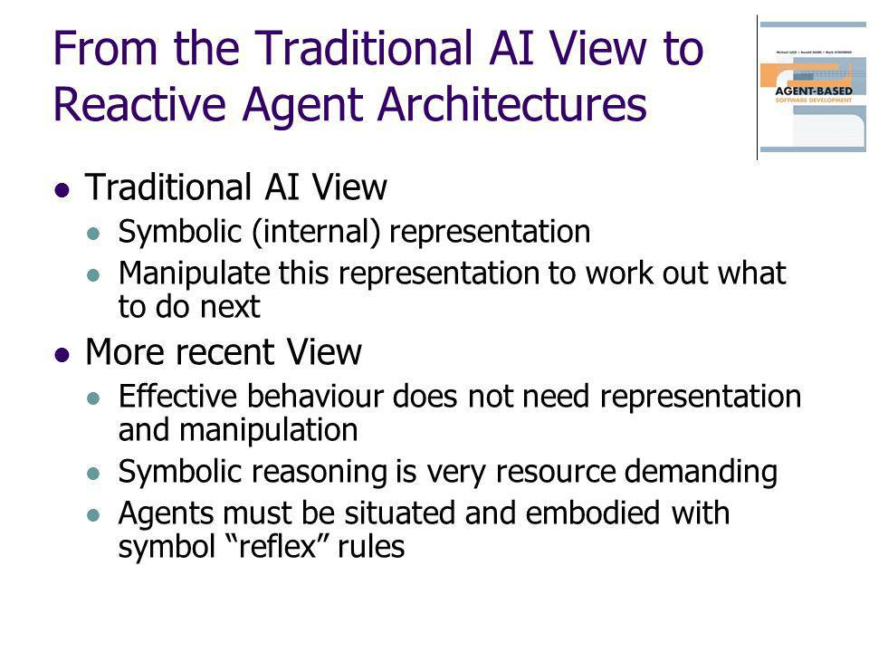From the Traditional AI View to Reactive Agent Architectures