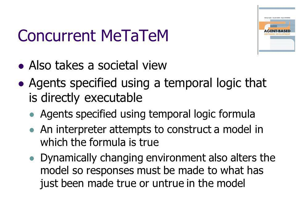 Concurrent MeTaTeM Also takes a societal view
