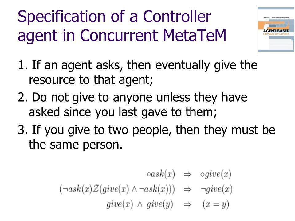 Specification of a Controller agent in Concurrent MetaTeM
