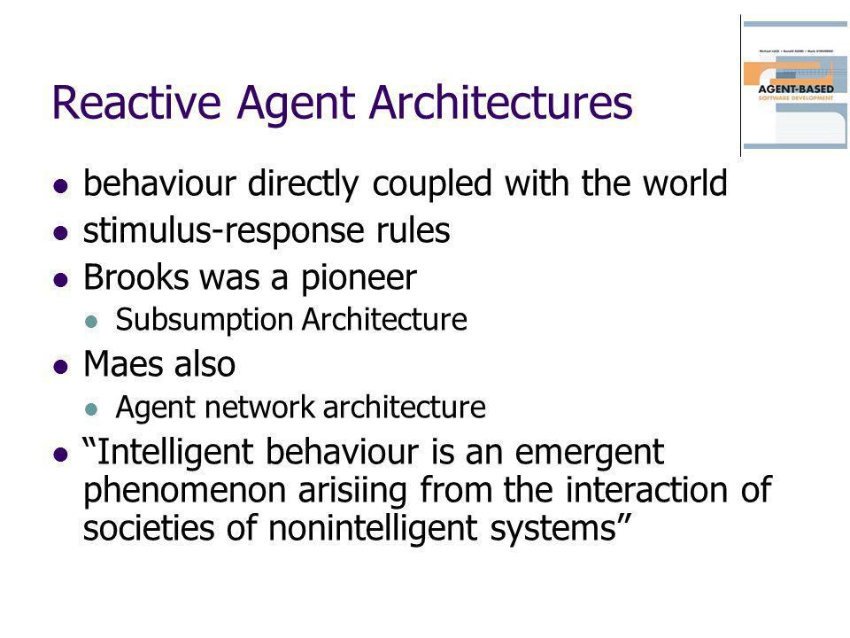 Reactive Agent Architectures
